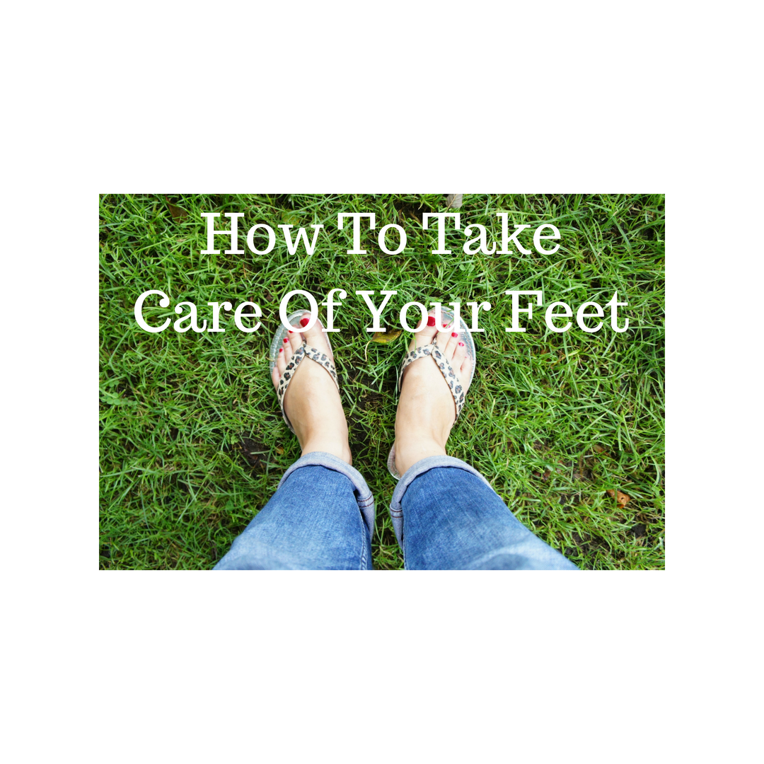 How To Take Care Of YourFeet