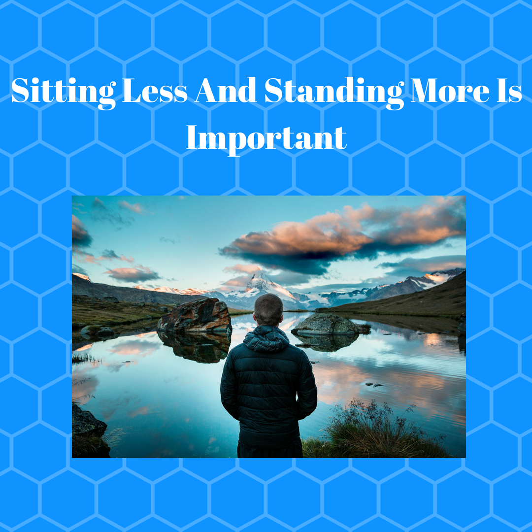 Sitting Less And Standing More Is Important (1)